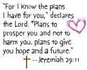 Jeremiah 29:11 One of my FAVORITES