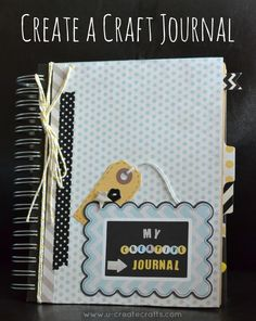 Create a Craft Journal and be inspired by YOU!