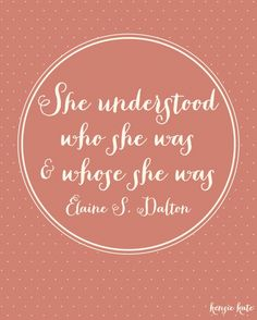 Elaine S. Dalton who she was and whose she was #ldsconf #generalconference 2013 #yw {theculturalhall.com favorite}