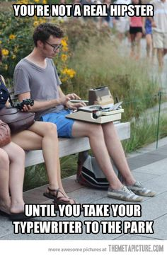 You're not a real hipster till you take your typewriter to the park