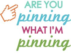 Are you pinning...what I'm pinning?