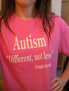 """Go with a theme of """"Different, not less"""" for your awareness raising activities in April. Students could each contribute a drawing, poem, or story that shows how they are different, but not less. Celebrate differences throughout the month! funny autism quotes, autism awareness, quot funni, drawings, news, closets, daughters, temple grandin quotes, shirt"""