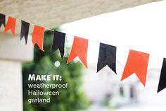 Use duct tape to create a weather proof Halloween garland.