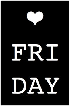 Love Friday ✫ #weekend