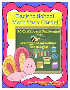 Back To School Math Task Cards! Early Finishers! Centers! Grades 3-6 from Kimberly Sullivan on TeachersNotebook.com -  (21 pages)  - These math task cards are both challenging and fun! Addition, subtraction, multiplication, and division!