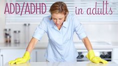 ADD/ADHD: It's Not Just For Kids