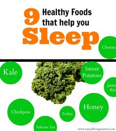 9 Healthy Foods for Better Sleep - Natural Living Mamma