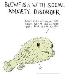 aww, anxieti disord, laugh, giggl, funni, idiot, social anxieti, puff, blowfish