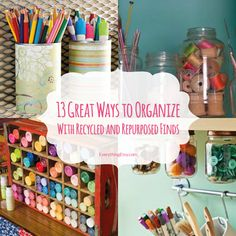 13 Great Ways to Organize With Recycled and Repurposed Finds...cool ideas!!! #diy #organize #recycle