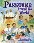Passover Around the World    Author: Tami Lehman-Wilzig  Illustrator: Elizabeth Wolf    Holiday practices from Ethiopia, India, Turkey, and Gibraltar, among other places, are included in this exploration of the great variety in Passover traditions.
