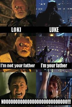 Hmm...the funny part is, they're switched up. Loki's father was good (in a way) and Loki was evil. Darth Vader is Evil and Luke is good.