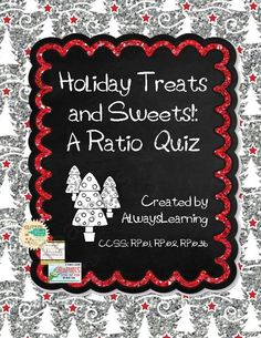 Holiday Treats and Sweets!: A Ratio Quiz from AlwaysLearning on TeachersNotebook.com (4 pages)  - Students will enjoy solving these fun holiday-themed ration problems!