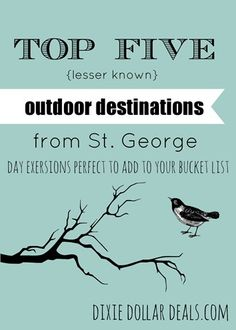 Top five {lesser known} outdoor destinations from St. George!  I want to do these when I get to Utah in a few weeks.