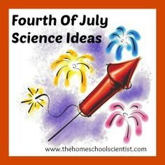 Fourth Of July Science Ideas