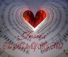 Jesus- the music of my soul