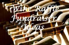 Wine Raffle Fundraiser Ideas - Five wine raffle ideas for raising funds