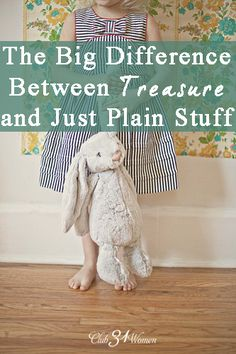 Do you ever feel like your home has too much stuff? That it's more than one mother can manage? Here's a way to teach your children about the big difference between treasure and just plain stuff. Very freeing!