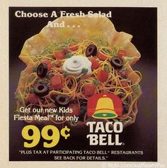 Taco Bell Ad from 1987 - wish they still had black olives! taco salad, rememb, old school, taco bell ad