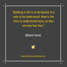 Great quote by Marie Curie. If you like psychology, you'll love www.all-about-psychology.com - click on image to visit the site today. #psychology