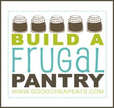 Frugal pantry -- this is a cute little link I think you'd enjoy! Tonnes of ideas