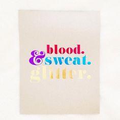 glitterguid, life motto, girl, glitter guid, truth, blood, tiffani pratt, quot, sweat