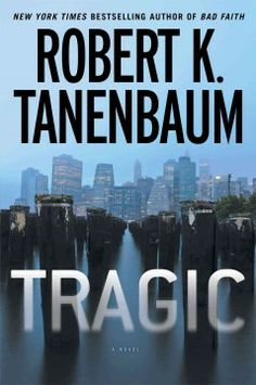 Tragic by Robert K. Tanenbaum.  Click the cover image to check out or request the suspense and thrillers kindle.