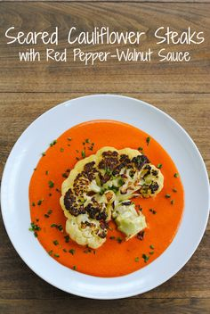 Seared Cauliflower Steaks with Red Pepper-Walnut Sauce /skip oil, vinehar and salt/