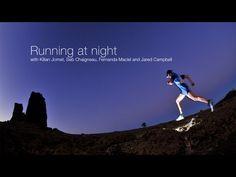 RUNNING at NIGHT - with Kilian Jornet, Seb Chaigneau, Fernanda Maciel and Jared Campbell