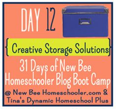 Day 12: Creative Storage Solutions for Homeschool {31 Day Boot Camp For New Homeschoolers on My Blog}