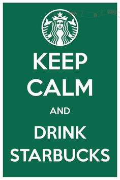 Keep Calm and Drink Starbucks 8 x 12 Keep Calm and Carry On Parody Poster.