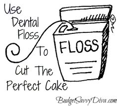 dental floss to cut cake