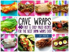 Cave Wraps: 40 Fast & Easy Paleo Recipes for The Best Damn Wraps Ever by Ivy Martin