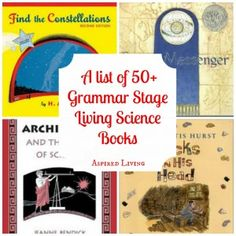 Literature Rich approach to Science a list  of 50+ Grammar Stage Living Books for Science