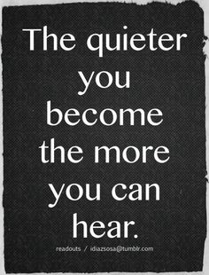 Very true.. remember this, quiet people quotes, nature quotes, listening quotes, people who matter, quiet time, ears, i am quiet, thought