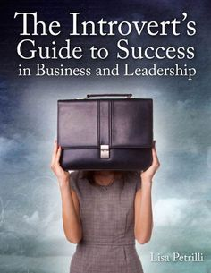 The Introvert's Guide to Success in Business and Leadership book by Lisa Petrilli