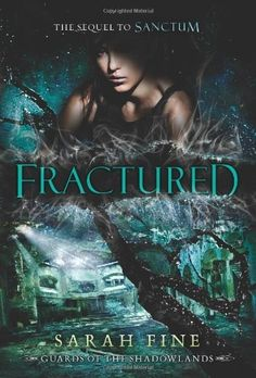 Fractured (Guards of the Shadowlands Book 2): Sarah Fine