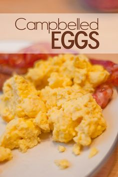 Campbelled Eggs - The BEST scrambled eggs youll ever make!