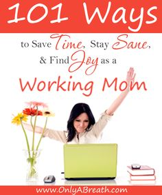 """101 Tips for Working Moms ~ Help for Moms Struggling with Juggling Work and Home. """"At least I don't have to throw work on top of it"""" Yup, your special. Every super mom needs a little help sometimes"""