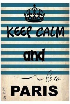 ♛Keep Calm and Go to Paris