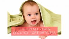 Eco-Friendly Baby Registry and Baby Gift Websites