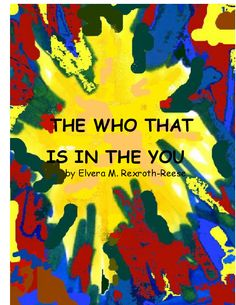 THE WHO THAT IS IN THE YOU |  by Ellie May