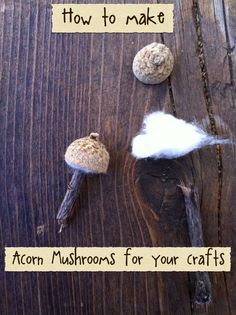 How To Make Easy and Simple  Acorn Mushrooms for your Crafts