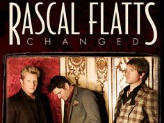 Rascal Flatts- Favorite Song: Life is a Highway and My Wish