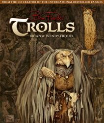 An amazing new tome from Brian and Wendy Froud