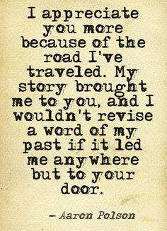i appreciate you quotes, appreciation quotes, life travel quotes, door, appreciate life quotes, the road, life road quotes, appreciate quotes, stori brought