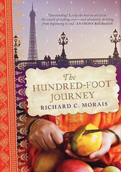 30 Books to Read before they're movies  The Hundred-Foot Journey by Richard C. Morais