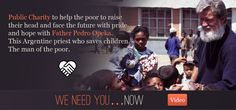 Madagascar Foundation directed by Father Pedro Opeka, who saves children. Read more.