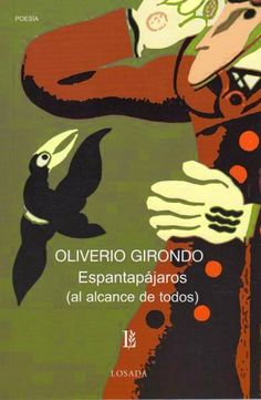 Descarga: Oliverio Girondo - Espantapájaros : Ignoria http://bibliotecaignoria.blogspot.com/2014/03/descarga-oliverio-girondo-espantapajaros.html#.UyX0svl5OSo