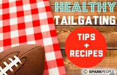 Hooray for #football season! Get ready with these #healthy #tailgating tips! | via @SparkPeople #recipes #healthyliving