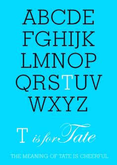 t is for Tate.